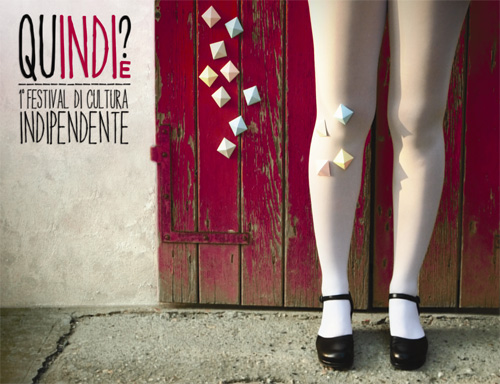 Quindie Festival di Cultura Indipendente  QuINDIE? Festival of Independent Culture (Italy)