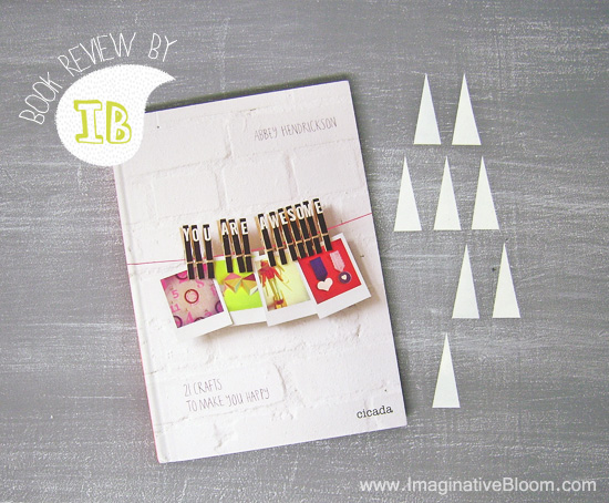 Book Review You Are Awesome 21 Crafts To Make You Happy
